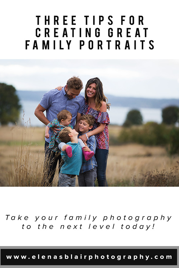 Three Tips For Creating Great Family Portraits Elena S Blair Seattle Photographer