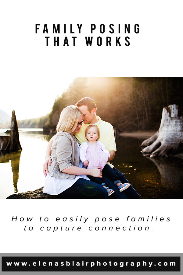 Family Photography Posing Guide   Elena S Blair Photography