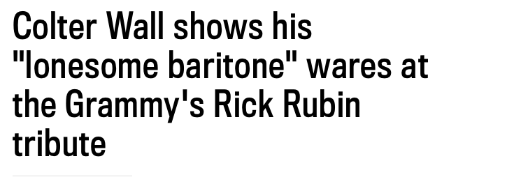 FULL ARTICLE AVAILABLE : http://leaderpost.com/storyline/colter-wall-shows-his-lonesome-baritone-wares-at-the-grammys-rick-rubin-tribute