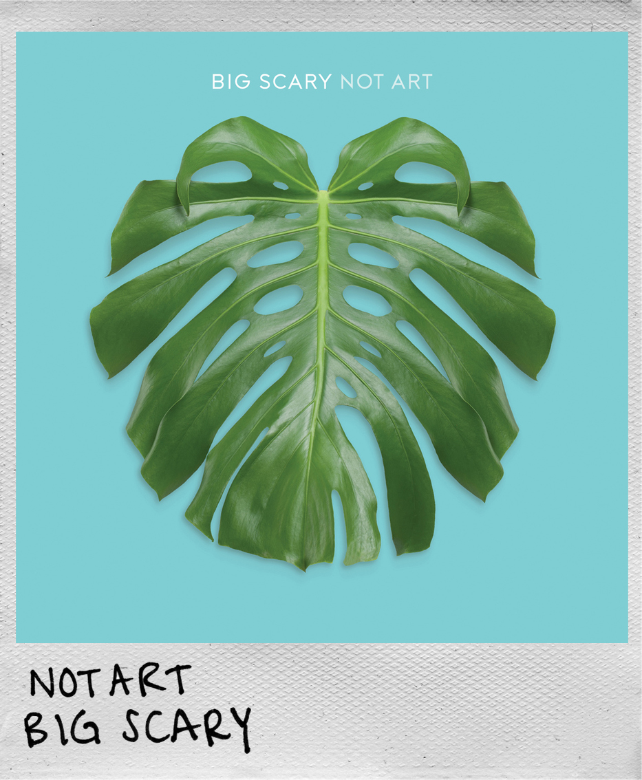 Not Art • Big Scary