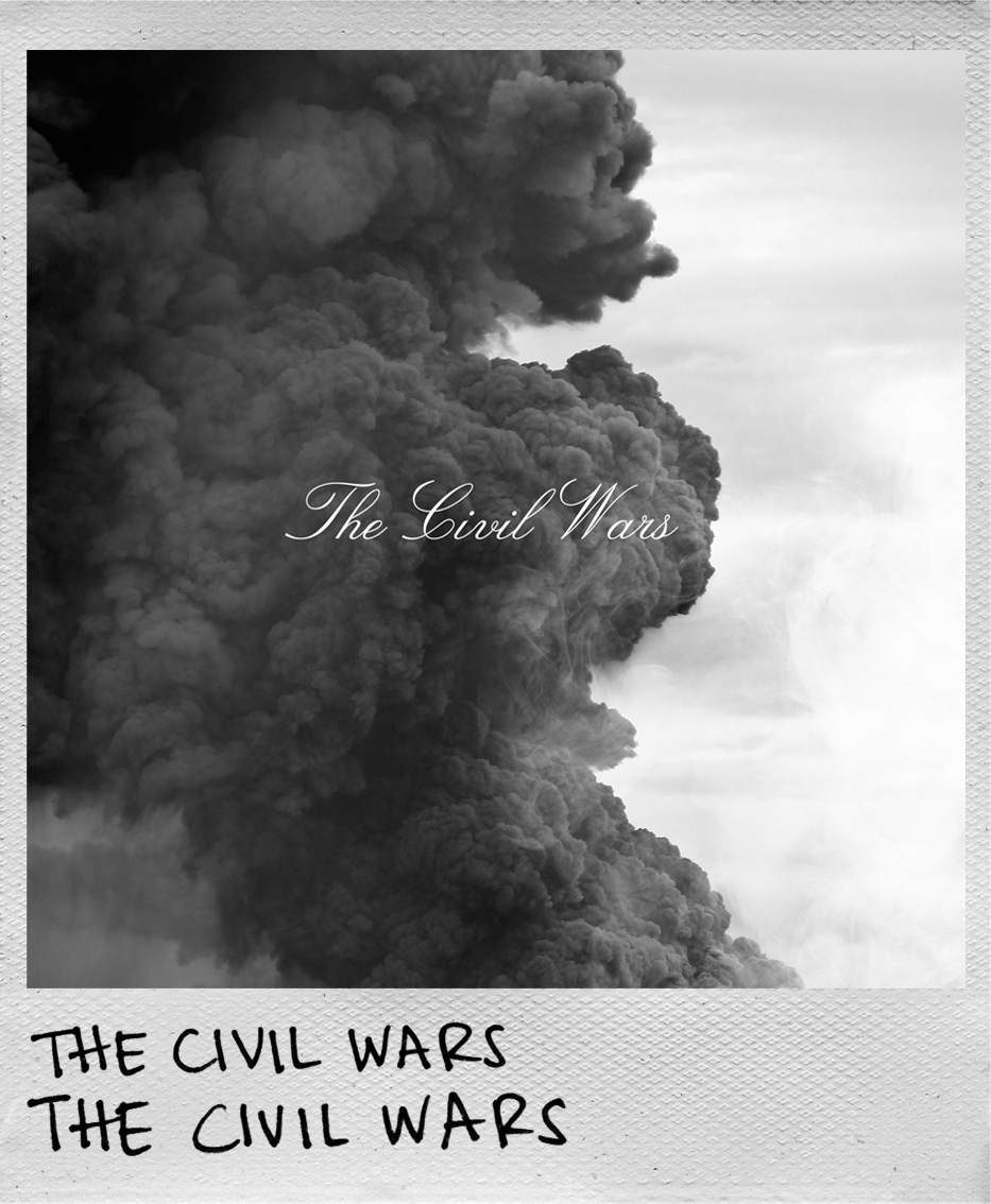 The Civil Wars • The Civil Wars