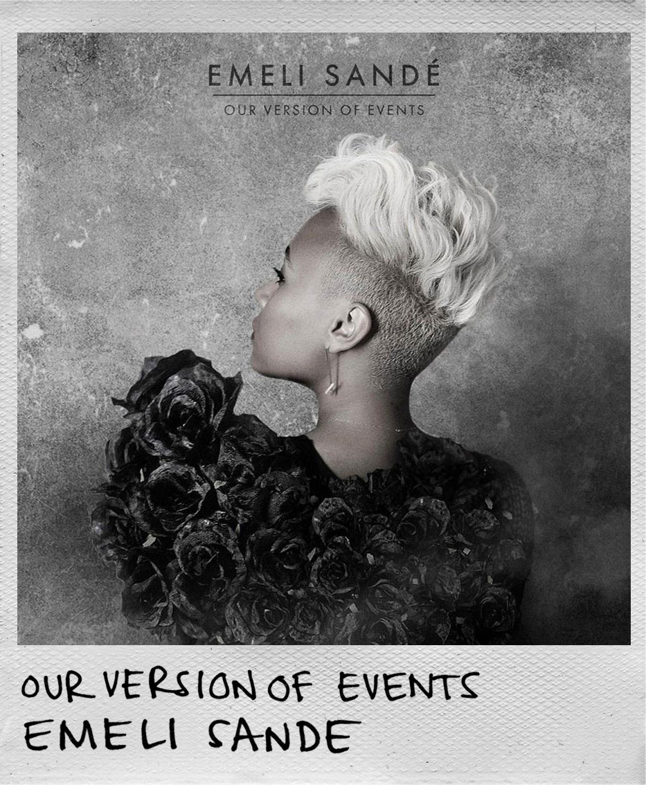 Our Version of Events • Emeli Sande