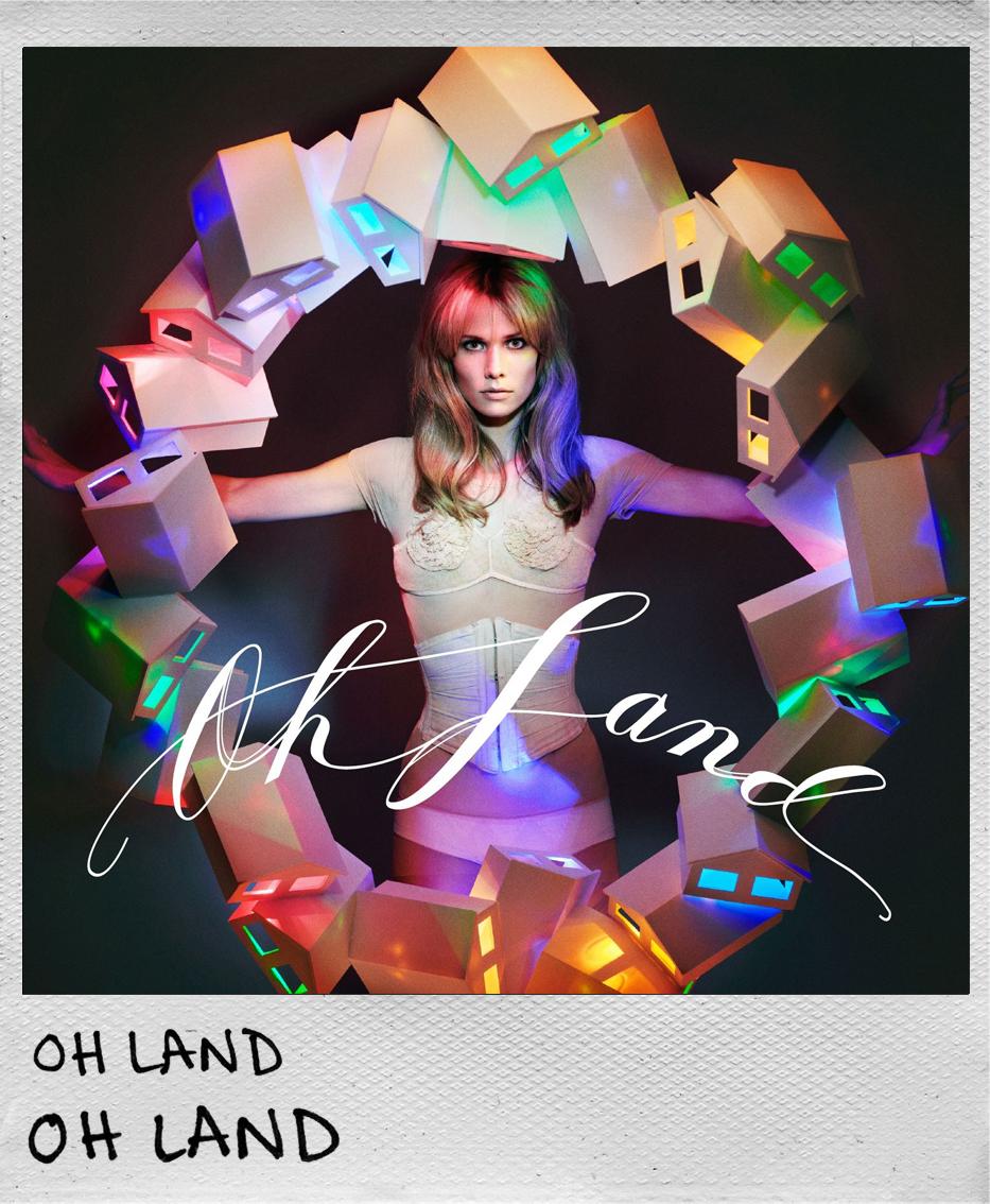 Oh Land • Oh Land