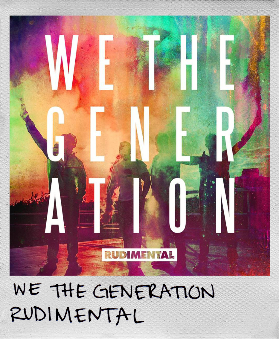We The Generation • Rudimental