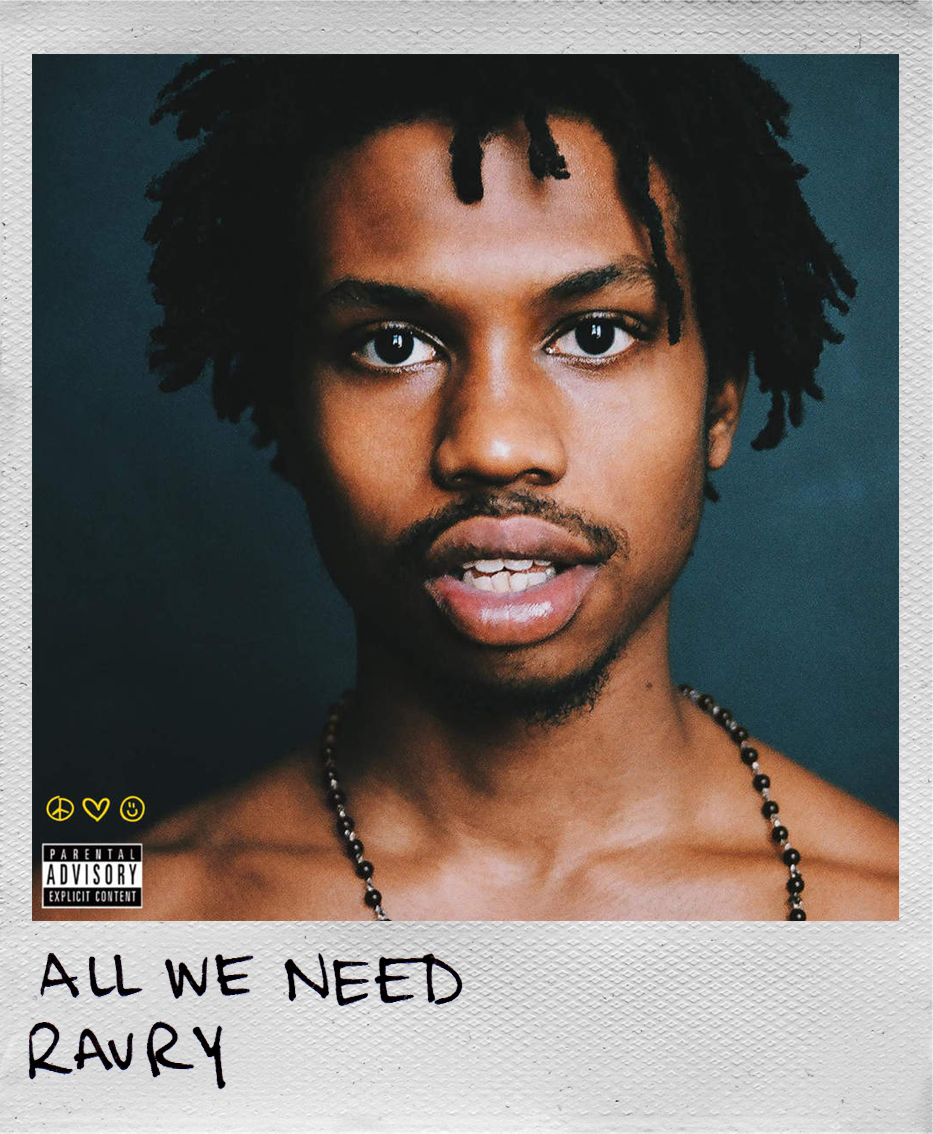 All We Need • Raury