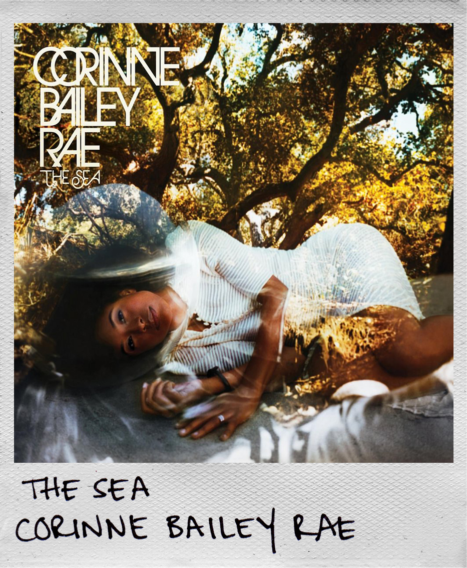 The Sea • Corinne Bailey Rae