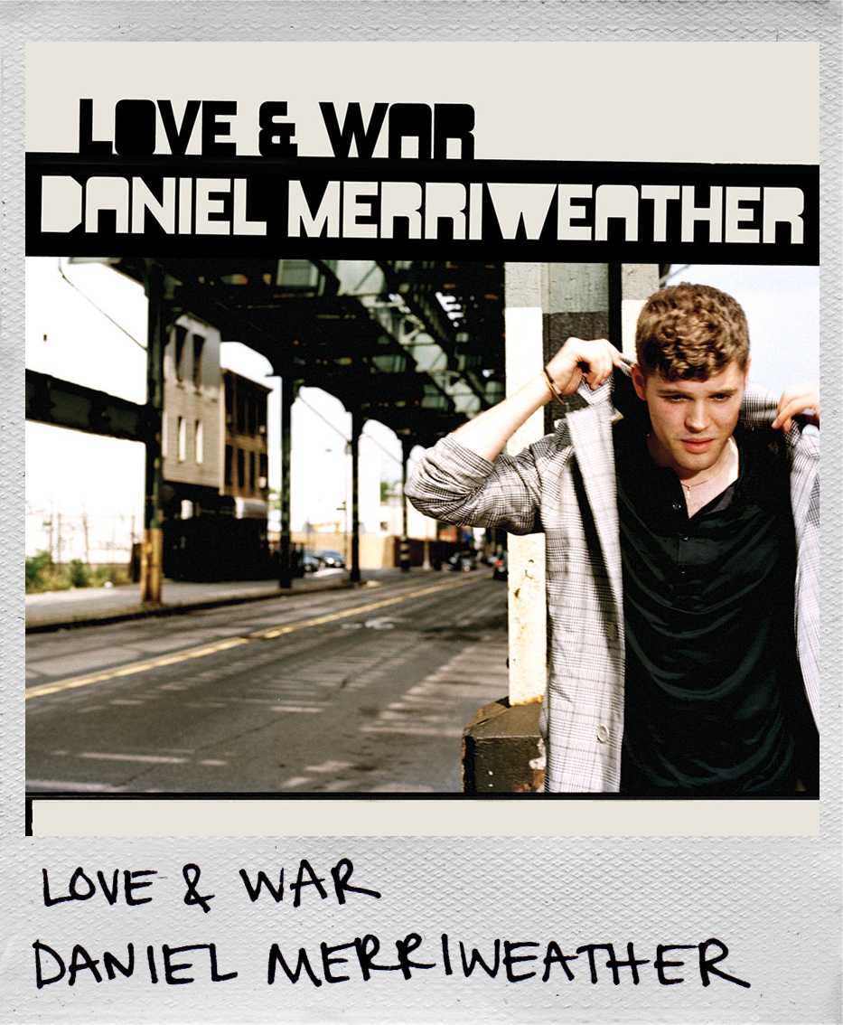 Love & War • Daniel Merriweather