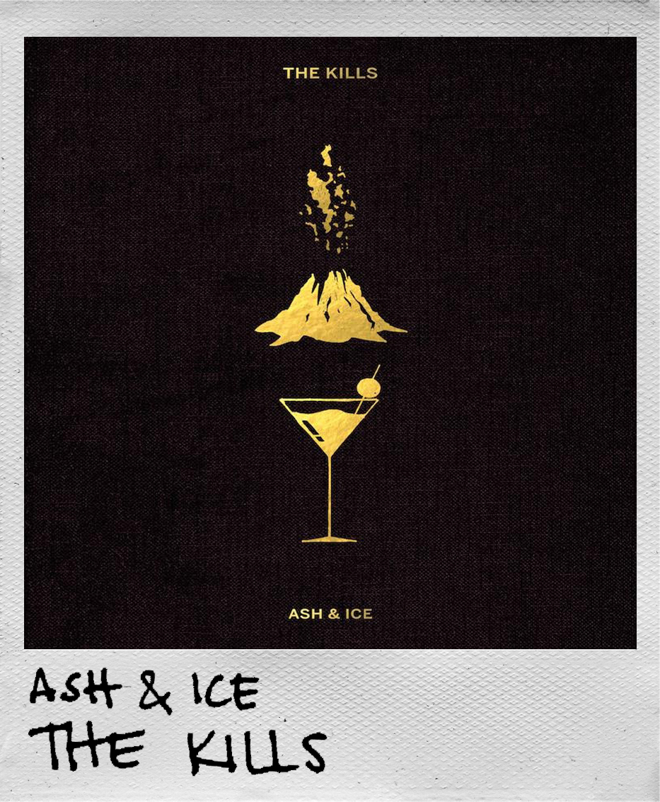Ash & Ice • The Kills