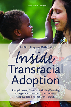 Inside Transracial Adoptionby Beth Hall and Gail Steinberg - Inside Transracial Adoption is an authoritative guide to navigating the challenges and issues that parents face in the USA when they adopt a child of a different race and/or from a different culture..