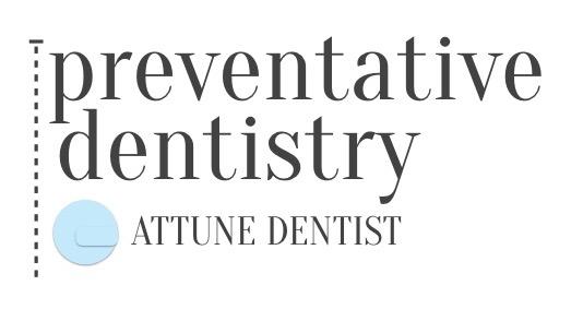 Preventative Dentistry Attune Dentist