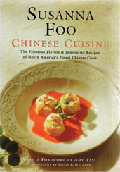 Susanna Foo Chinese Cuisine    (Houghton Mifflin, 1995, paperback $10) The Fabulous Flavors and InnovativeRecipes of North America's Finest Chinese Cook-won the coveted James Beard Award for International Cookbooks.