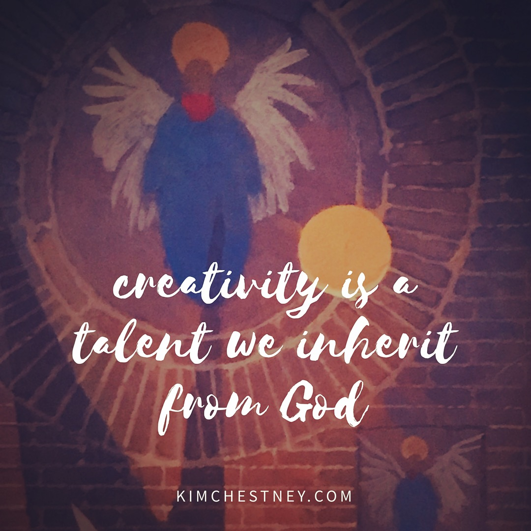 kim-chestney-creativity-is-a-talent-we-inherit-from-god-art.JPG