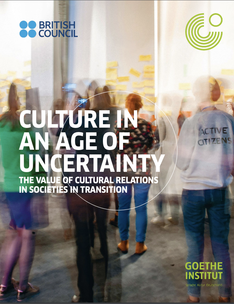 Cultural Value Project: Cultural Relations in Transition Societies - Goethe Institute | British Council | Open University | Hertie School of Governance2016-2018
