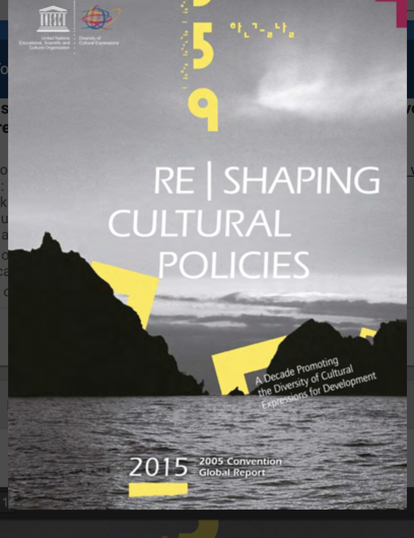 The Global Report 2015 Re|Shaping Cultural Policies - a decade promoting the Diversity of Cultural Expression for Development - UNESCO 2015