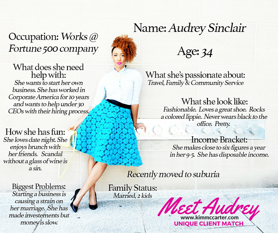 Meet Audrey. She's is an example of how you should envision your unique client match.