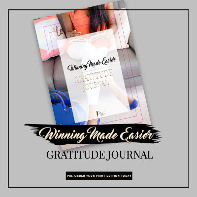 The Winning Made Easier Gratitude Journal - Print Edition is currently available for pre-order. Order your copy today!