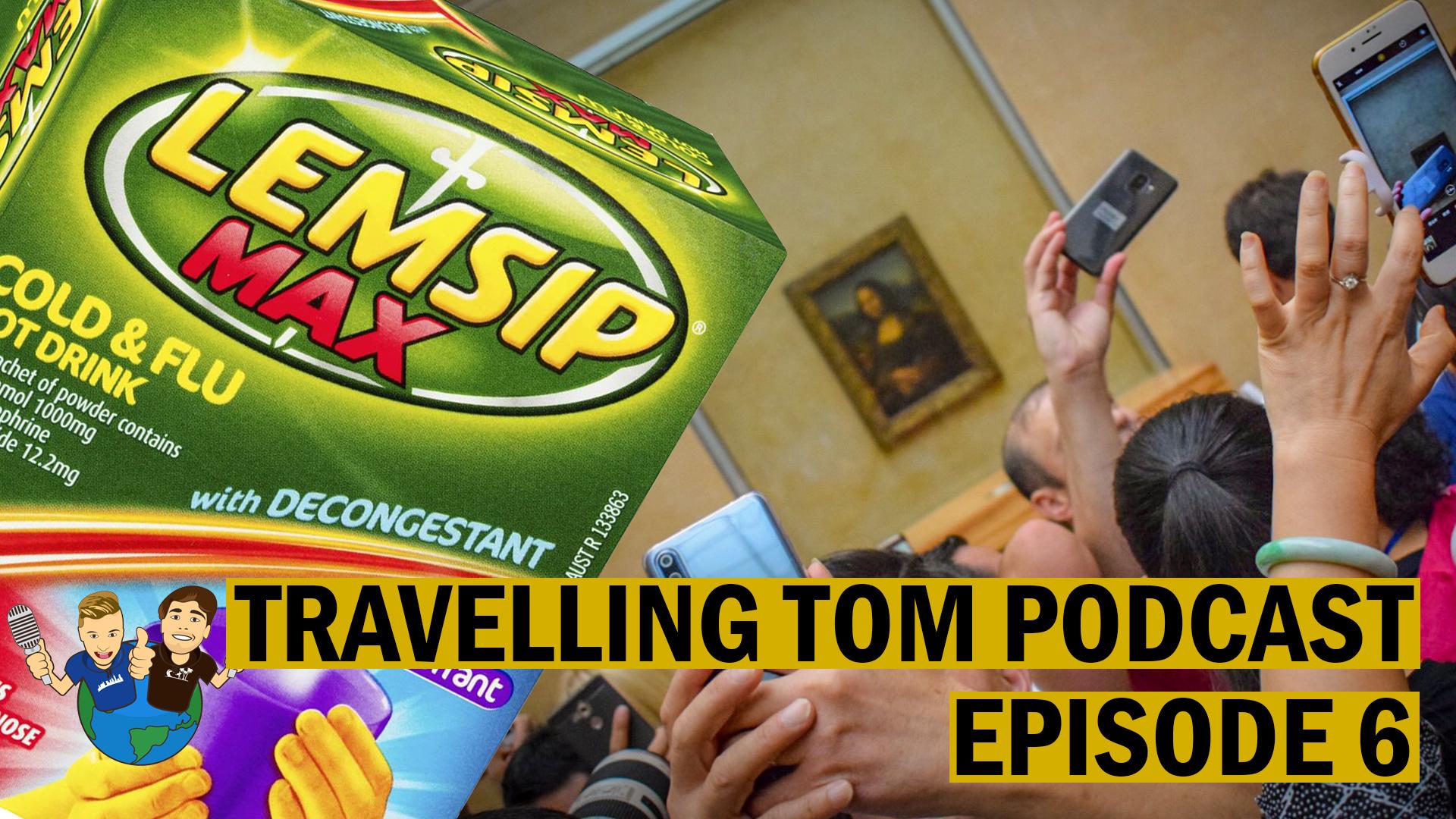 Travelling-Tom-Podcast-Mona-Lisa-Cold-Lemsip