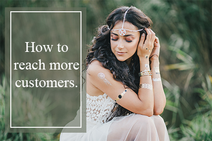 How to reach more customers.
