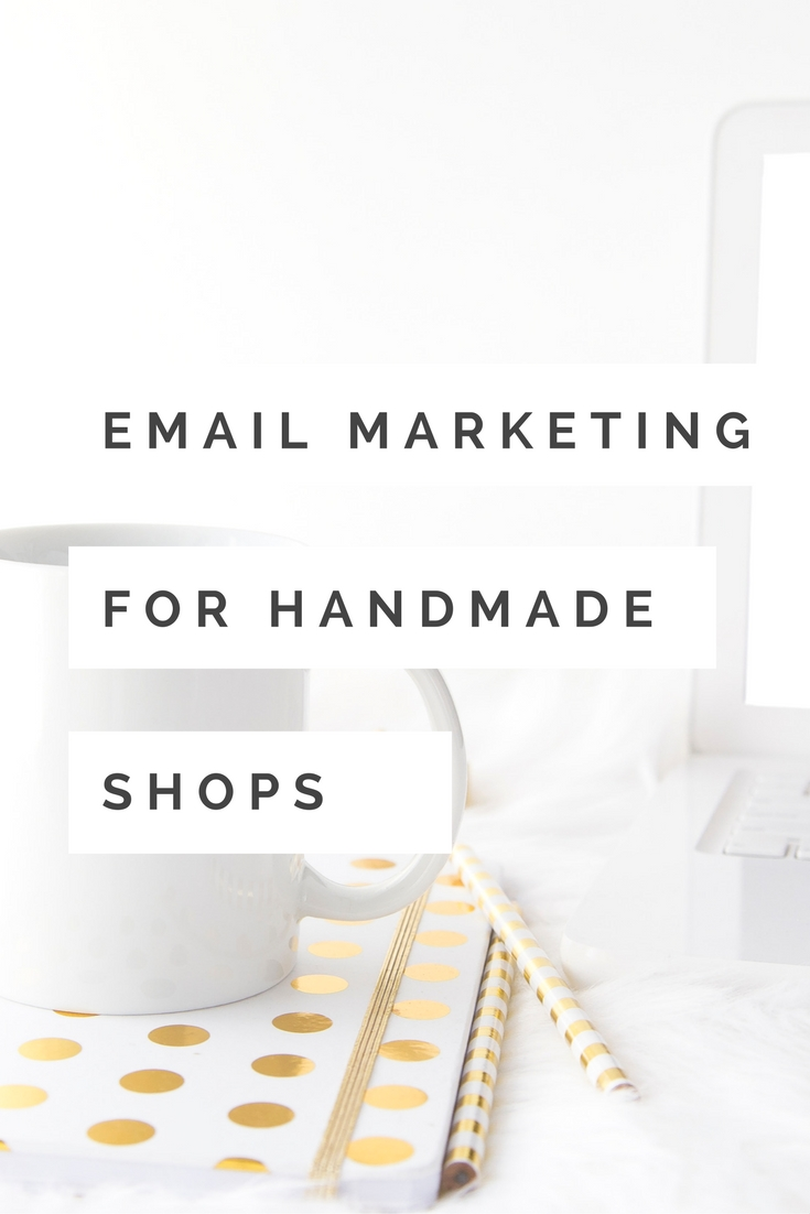 Email Marketing for Handmade Shops