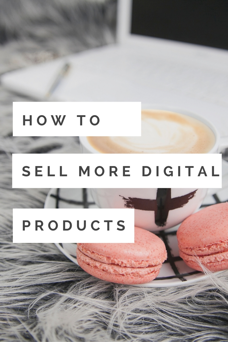 How to Sell More Digital Products