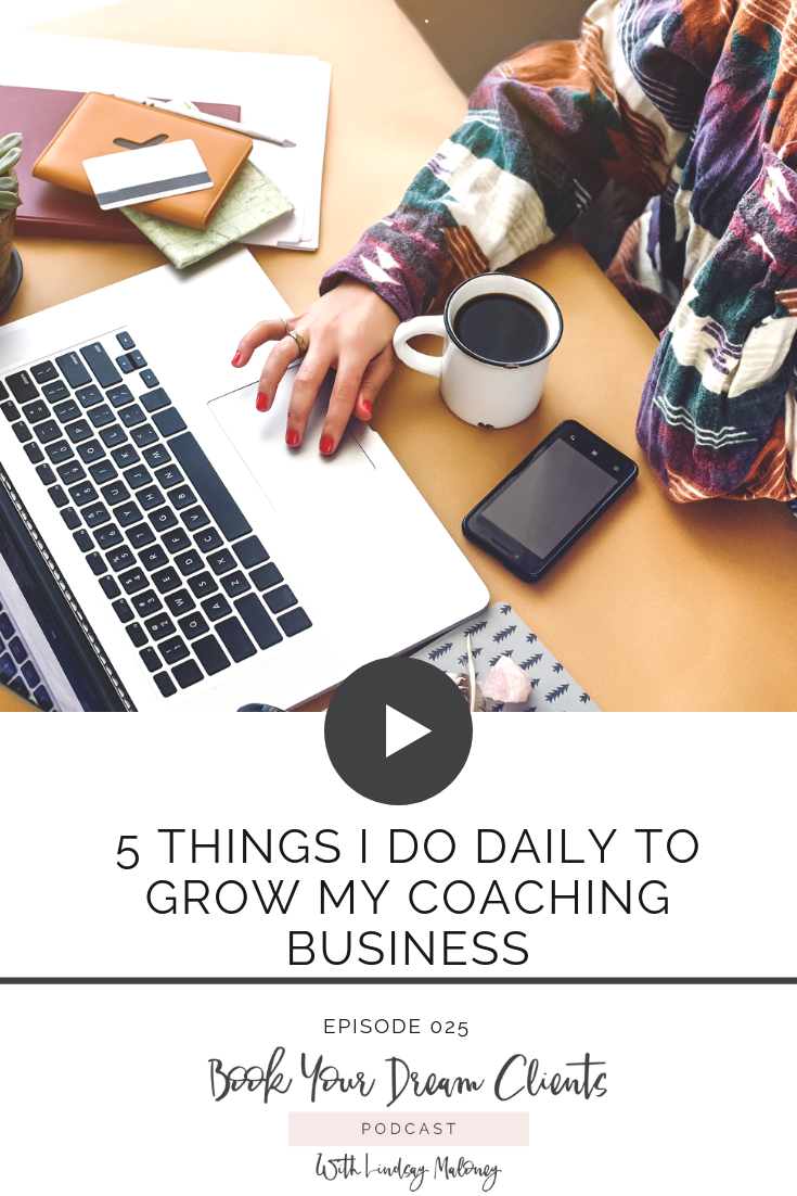 5 Things I Do Daily to Grow my Coaching Business