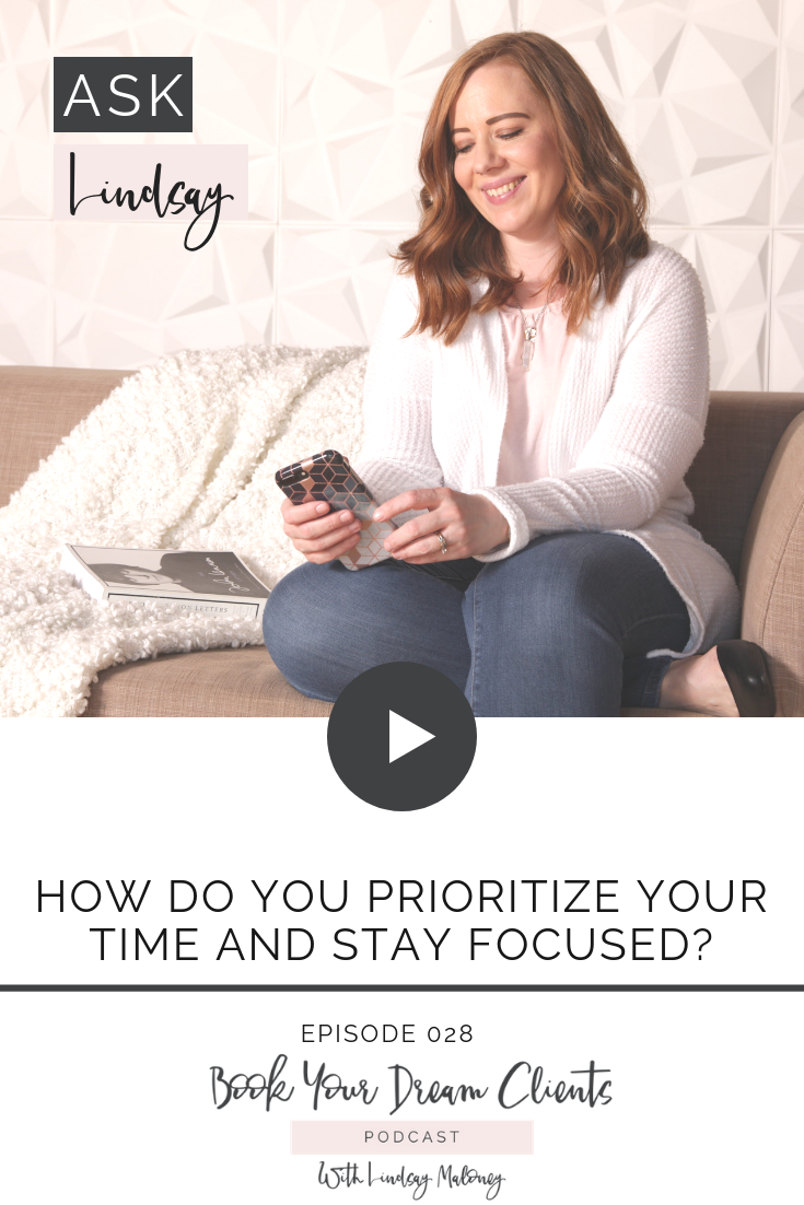 How do you prioritize and stay focused?