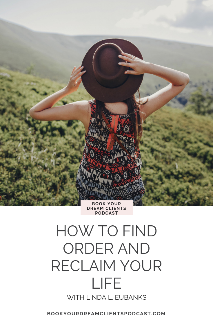 How to Find Order and Recreate Your Life With Linda L Eubanks