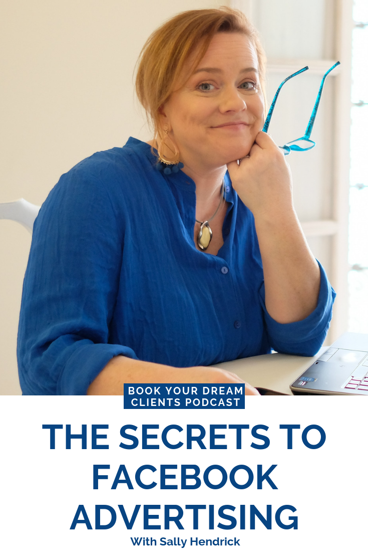 The Secrets to Facebook Advertising with Sally Hendrick on the Book Your Dream Clients Podcast