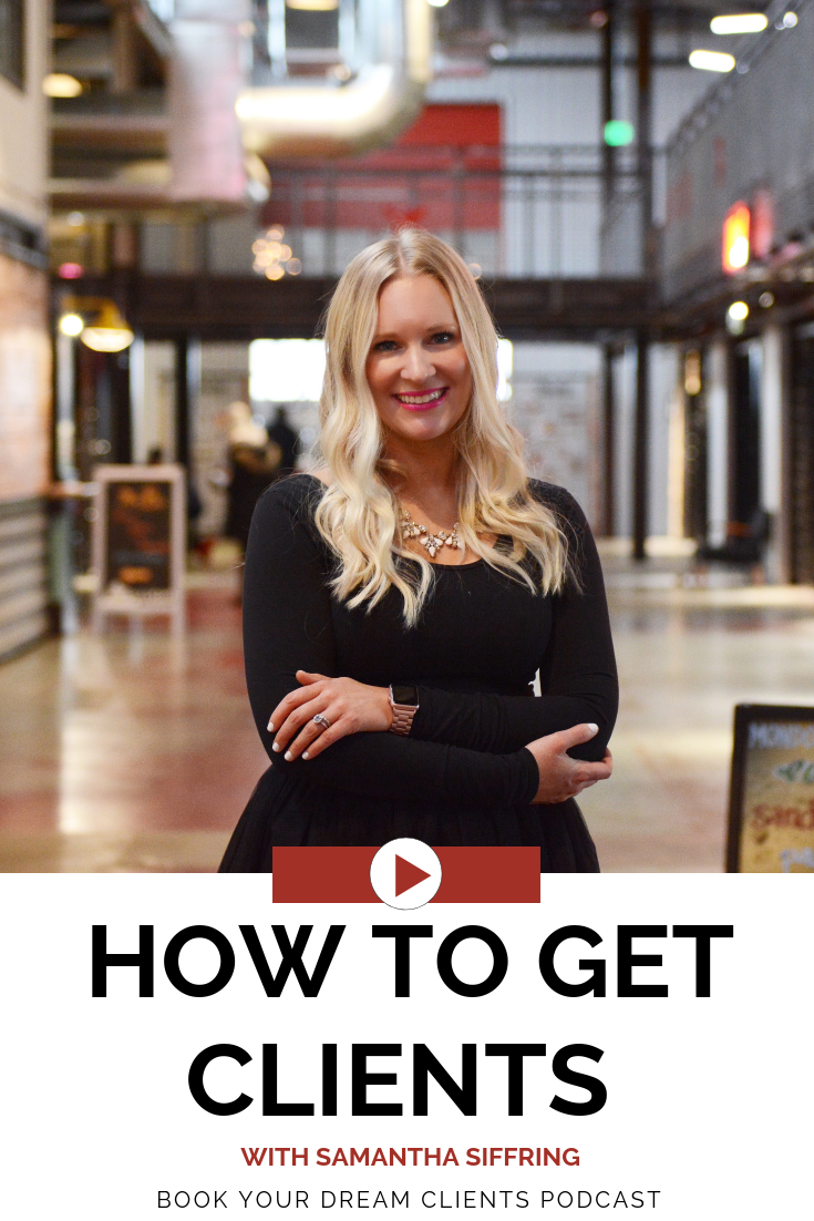 How to Get Clients With Samantha Siffring