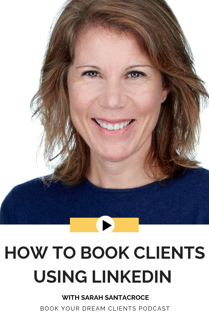 How to Book Clients Using LinkedIn With Sarah Santacroce