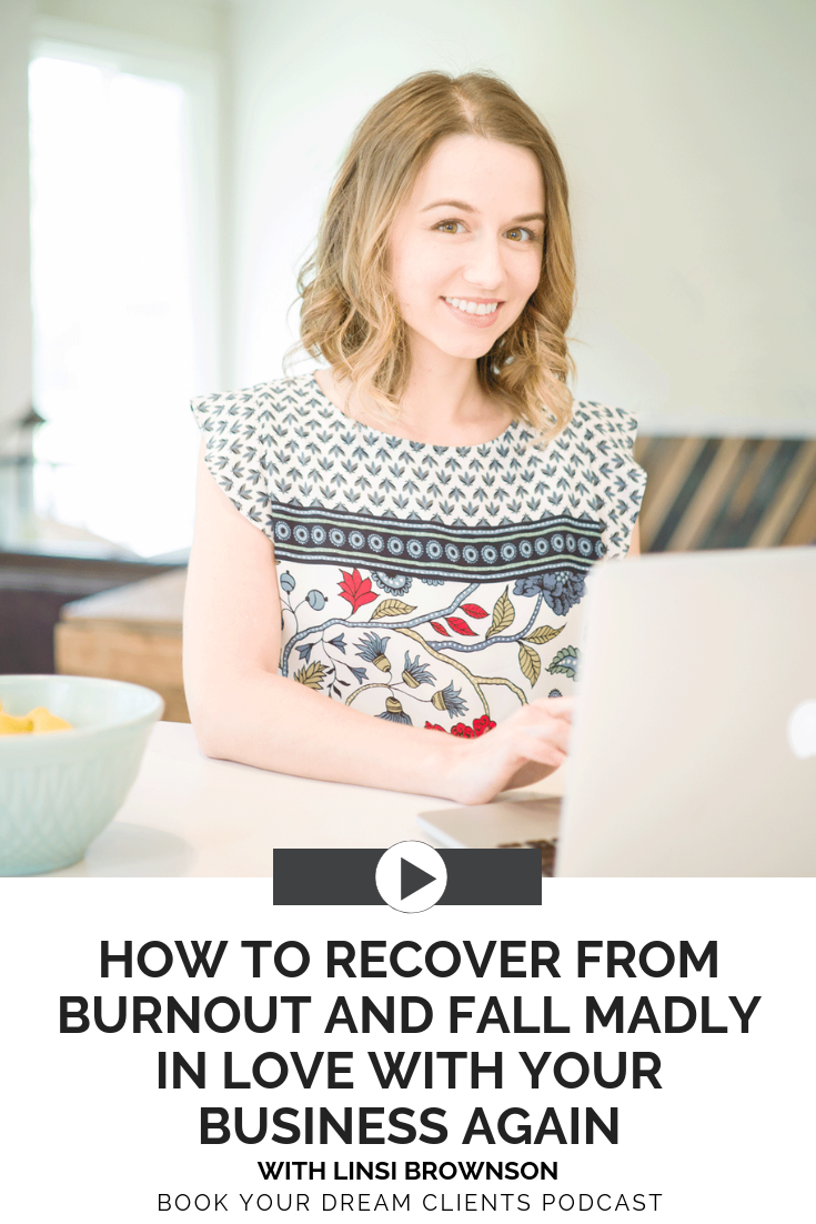 How to Recover from Burnout and Fall Madly in Love w ith Your Business Again | Book Your Dream Clients Podcast