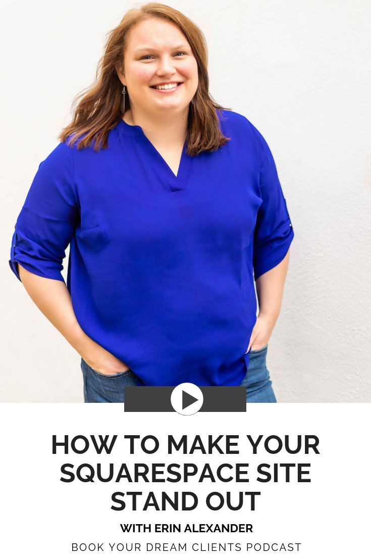 How to Make Your Squarespace Site Stand Out With Erin Alexander | Book Your Dream Clients Podcast
