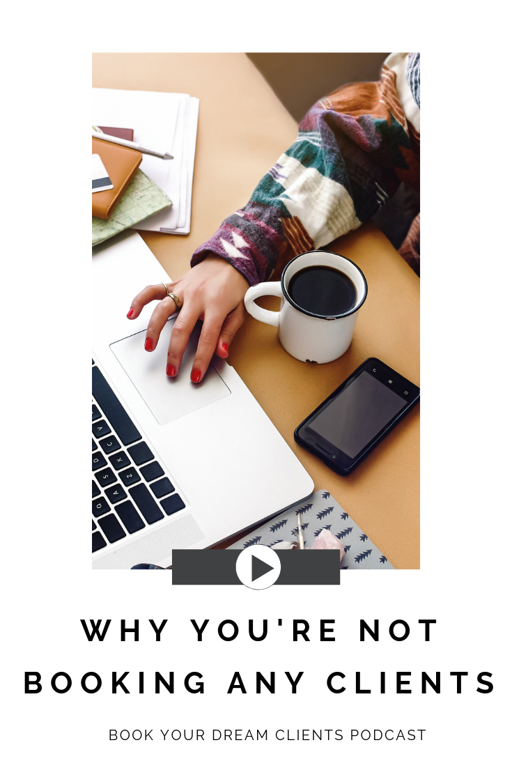 Why you're not booking any clients | Book your dream clients podcast