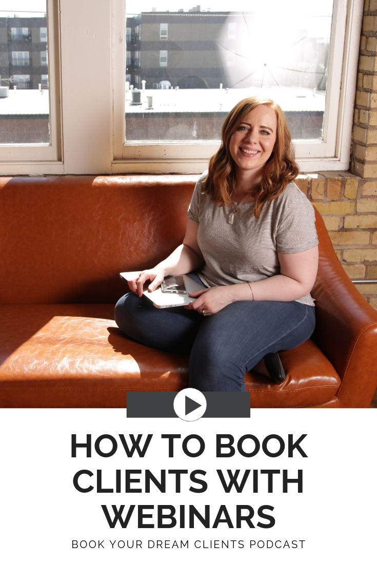 How to Book Clients With Webinars | Book Your Dream Clients Podcast