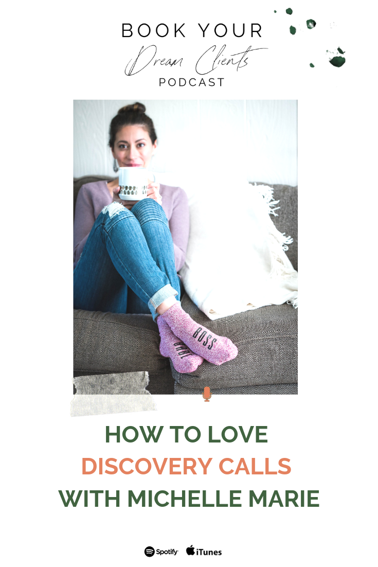 How to Love Discovery Calls With Michelle Marie   Book Your Dream Clients Podcast