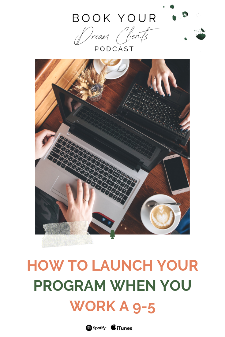 how-to-launch-your-program-when-you-work-a-9   Book Your Dream Clients Podcast