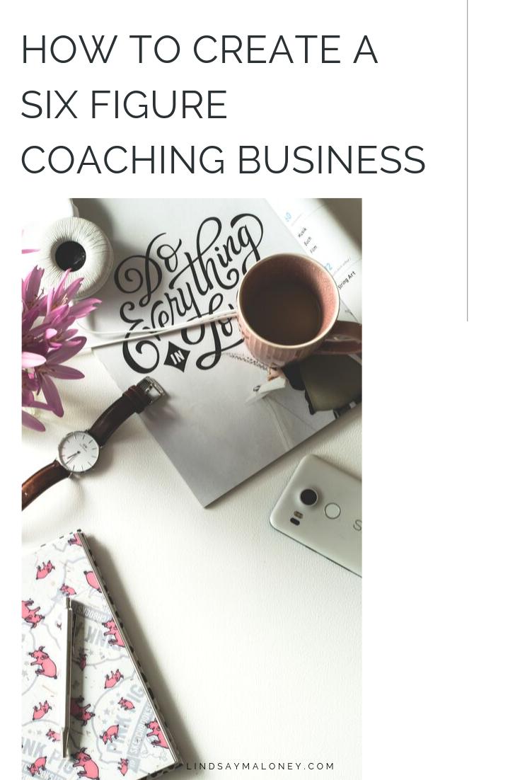 How to Create a Six Figure Coaching Business