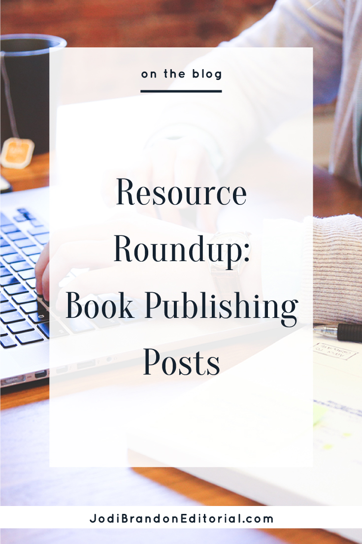 Resource Roundup: Book Publishing Posts  |  Jodi Brandon Editorial