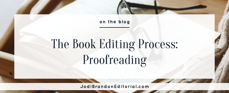 The Book Editing Process: Proofreading  |  Jodi Brandon Editorial