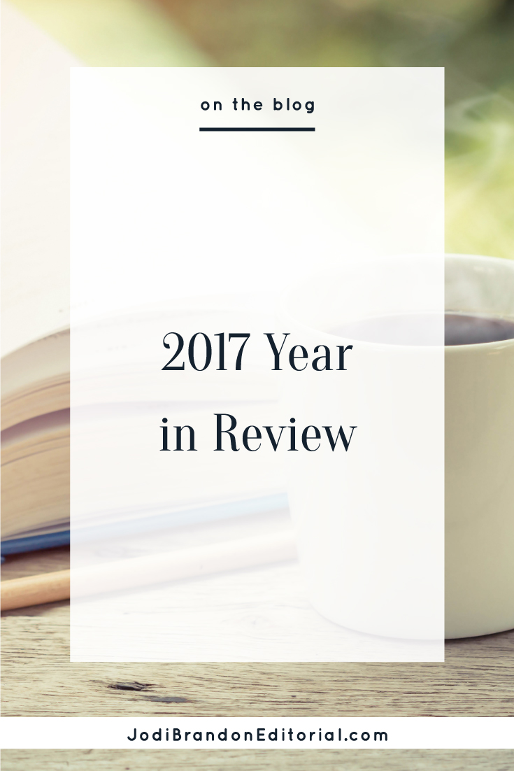As 2016 came to a close and 2017 was on the horizon, I was so excited about what the year would bring. (Want a full recap?) I had big plans, personally and for Jodi Brandon Editorial. And then my mom got sick (I am talking a brain tumor, then a neurological disease, and then stage-four cancer) and my plans fell by the wayside as our family turned its collective attention inward to be there for her and my dad. Truly, I have never been more grateful to be a business owner with a flexible schedule and an amazing team. (That worked out nicely for me, by the way, as one of my goals was to keep up with my daily gratitude practice. CHECK!)  |  Jodi Brandon Editorial