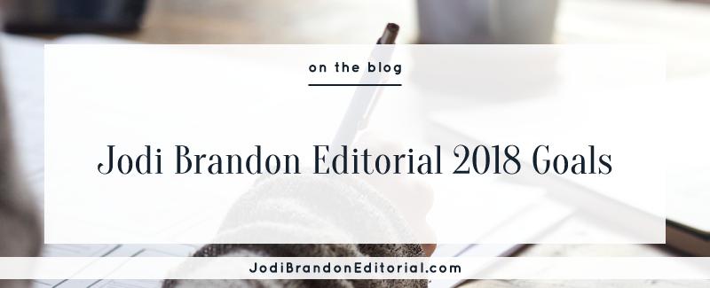 Jodi Brandon Editorial 2018 Goals | Jodi Brandon Editorial Blog