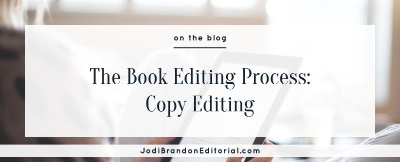 The Book Editing Process: Copy Editing  |  Jodi Brandon Editorial Blog