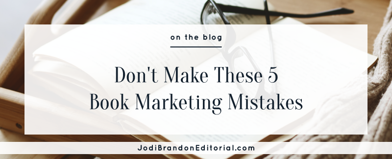 Book Marketing Mistakes | Jodi Brandon Editorial