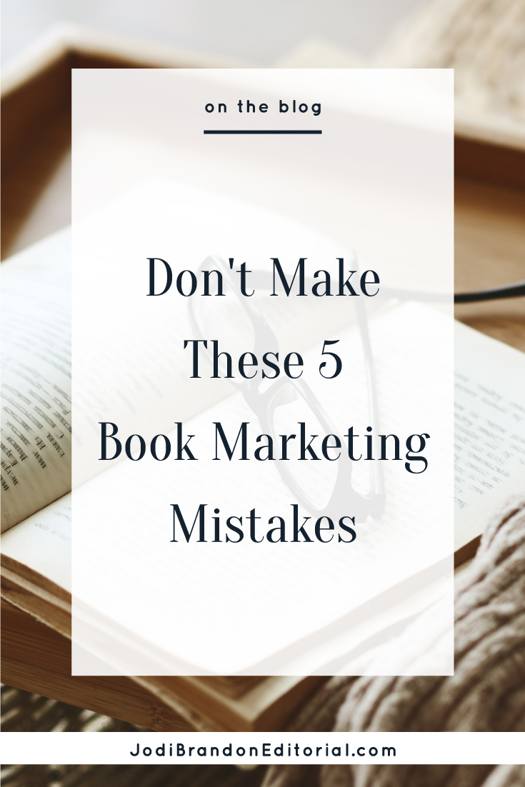 With about a million books published each year in the United States, book marketing is absolutely critical. Much of book marketing is trial and error, since every book is unique. That said, here are some common book marketing mistakes I see.  |  Jodi Brandon Editorial