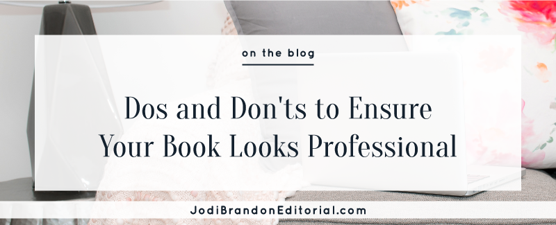 Make sure your book looks professional  |  Jodi Brandon Editorial