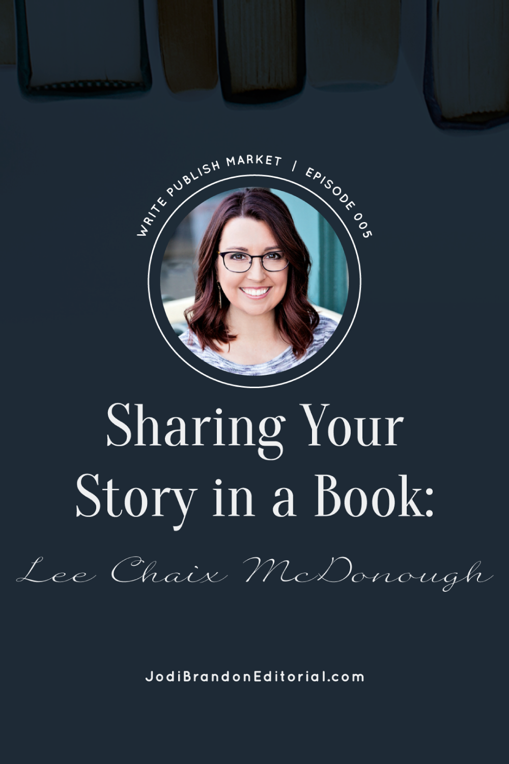Today on the show Jodi interviews Lee Chaix McDonough, author of ACT on Your Business (2019).   |  Write Publish Market Podcast  |  Jodi Brandon Editorial