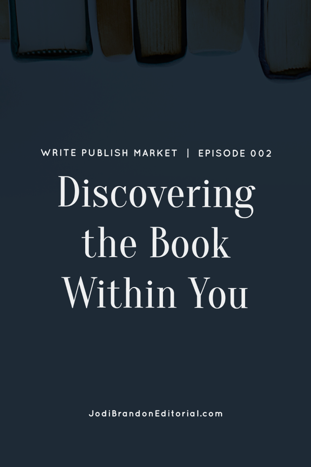 Today on the show Jodi talks about how author-entrepreneurs discover the book within them. Some have a passion for a topic that they can't resist writing about. For others, the idea comes from the questions they're asked repeatedly to showcase their expertise, methodology, or framework. With that idea needs to come a plan, which consists of the structure of the book (determined through researching similar book titles) and the contents (outline). Where author-entrepeneurs get hung up is getting started, due to one of these fears.  |  Write.Publish.Market Podcast  |  Jodi Brandon Editorial