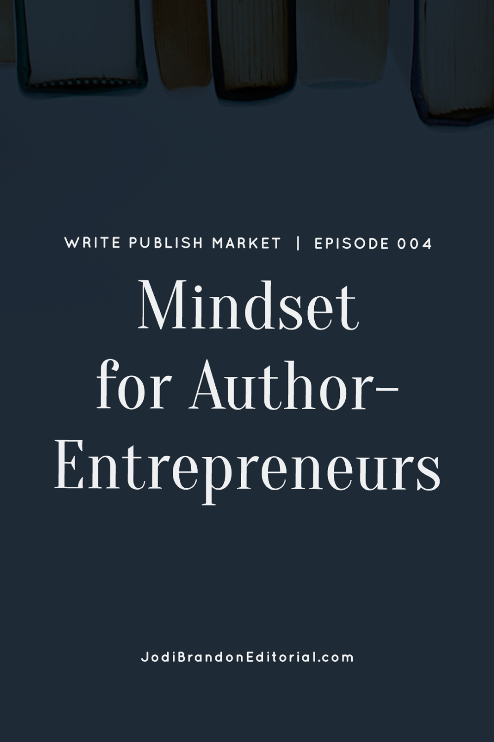 "WPM-Podcast-Pin-04.pngToday on the show Jodi talks about the importance of mindset for author-entrepreneurs. She explains that all writers, whether professional or author-entrepreneur, ask themselves, ""Who am I to write a book?"" The fears and roadblocks that come up — namely fear of failure, perfectionism, analysis paralysis, imposter syndrome / creative lapse (writer's block), self-doubt, burnout, self-sabotage (ugly inner critic) — affect both kinds of writers. Dealing with them is twofold: figuring out their source, and developing a mantra to combat them.  