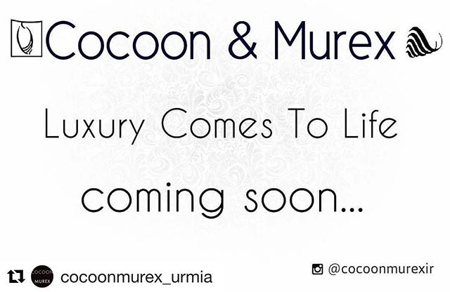 Now in Urmia! Be sure to follow our branch in Iran.  Cocoon&Murex, where luxury comes to life.