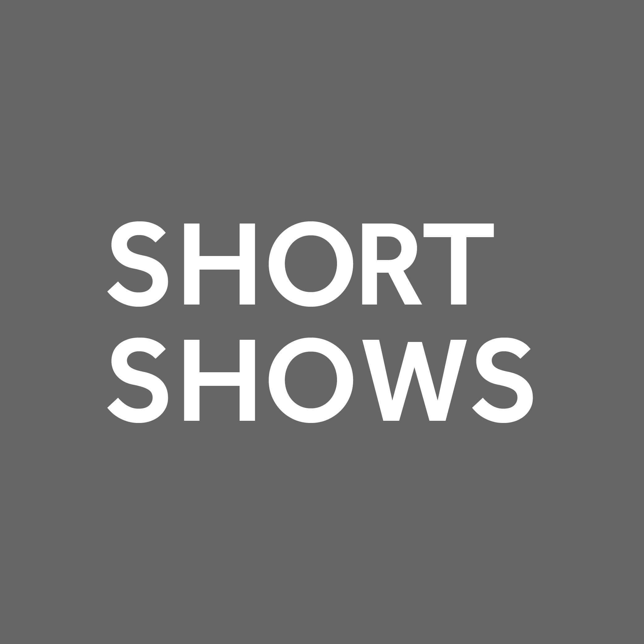 Short Shows